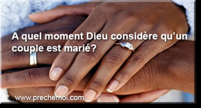 A quel moment Dieu considère qu'un couple est marié?
